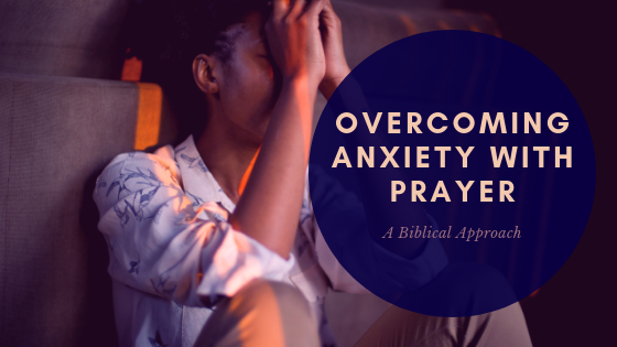 A Christian Approach to Anxiety