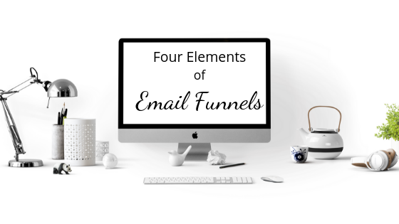4 Things You Must Include in Every Email Funnel